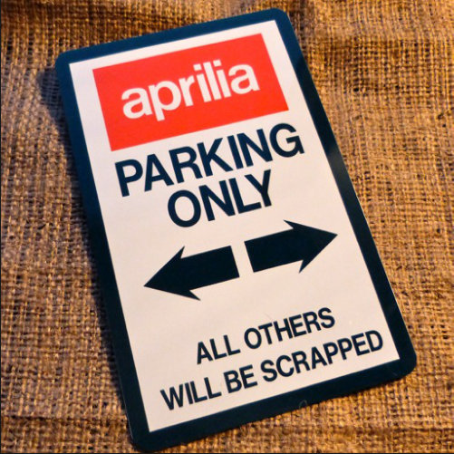 Aprilla Parking Only Novelty Signs