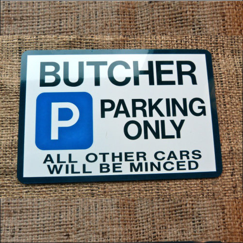 Butcher Parking Only, Novelty Parking Sign