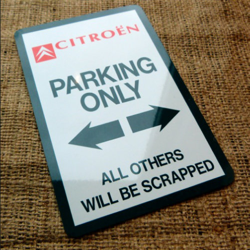 Citroen Parking Only Novelty Sign