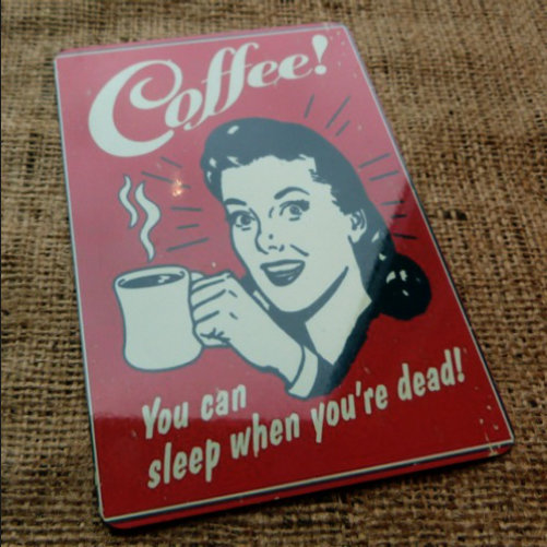 Coffee You Can Sleep When Your Dead