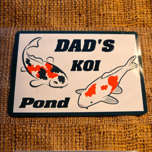 Dads Koi Pond Sign