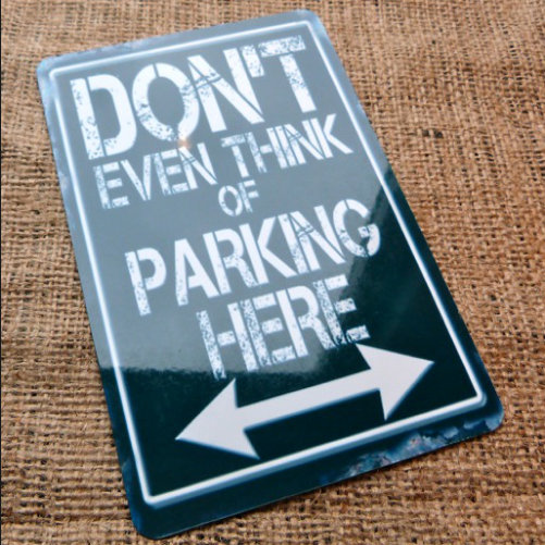 Dont Even Think About Parking Sign
