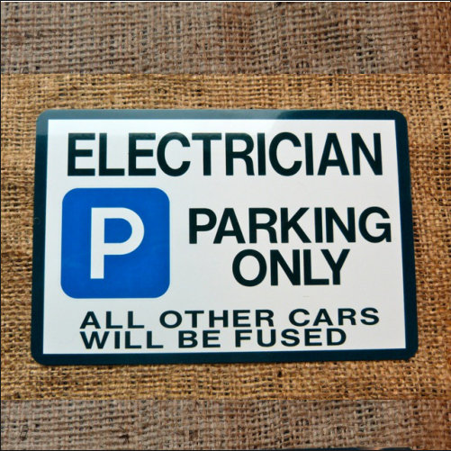 Electrician Parking Only Novelty Parking Sign