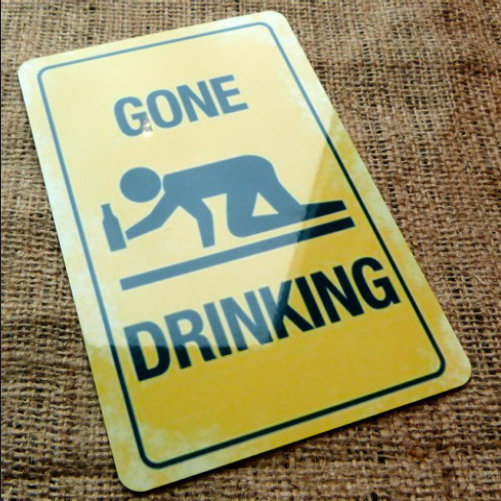 Gone Drinking Novelty Sign