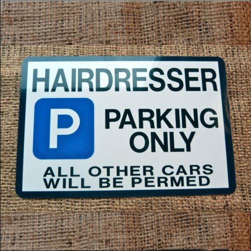 Hairdresser Parking Only Novelty Parking Sign
