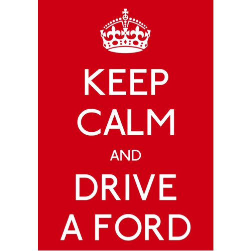 Keep Calm Drive A Ford