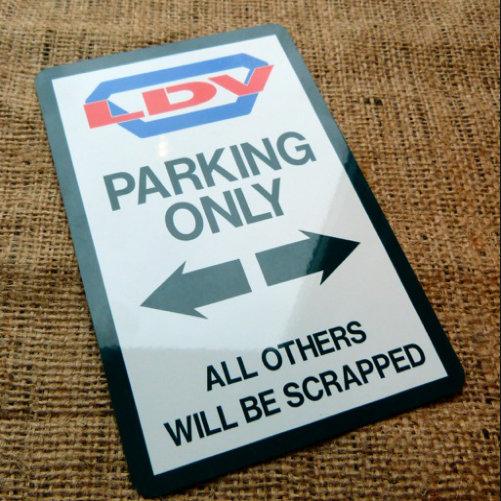 LDV Parking Only Novelty Parking Sign