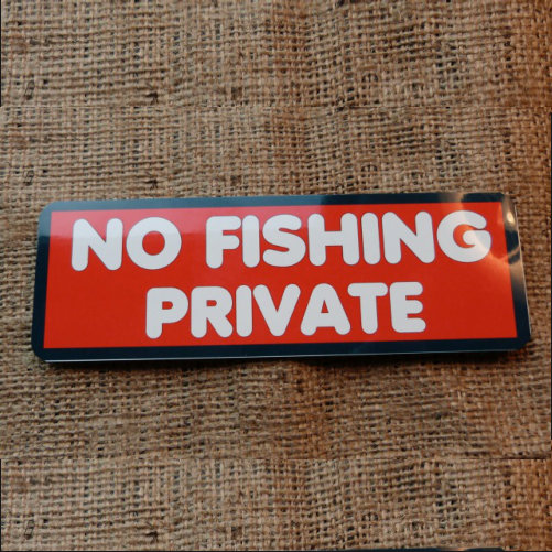 No Fishing Private Sign