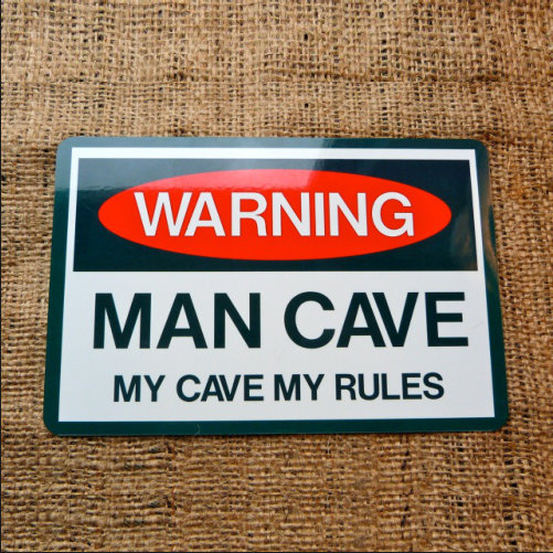 Warning Man Cave My Cave My Rules