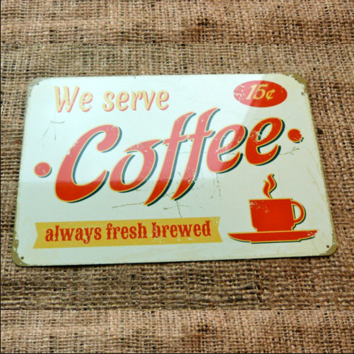 We Serve Coffee Vintage Style Sign
