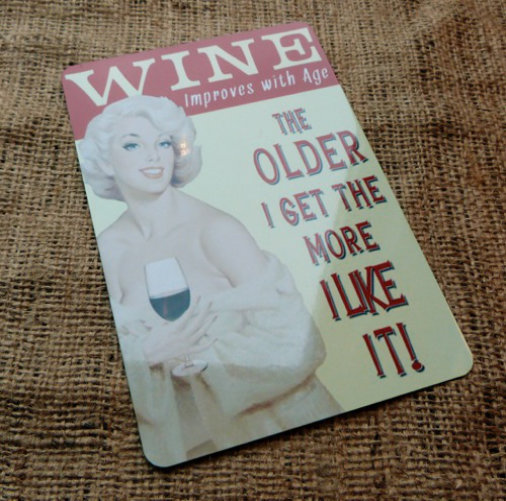 Wine Improves With Age Novelty Sign