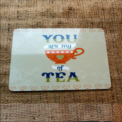 You Are My Cup Of Tea Vintage Style Sign