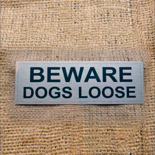 Beware Dogs Loose Aluminium Sign