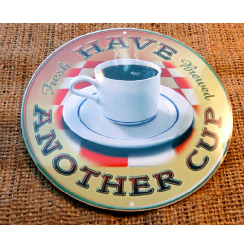 Have Another Cup Round Sign