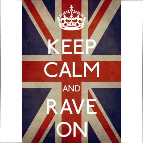 Keep Calm Rave On