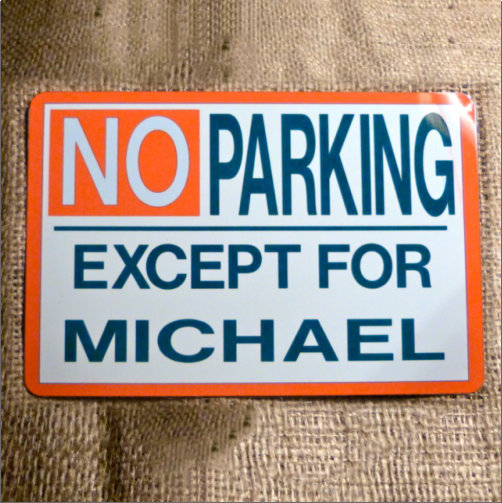 No Parking Except Michael
