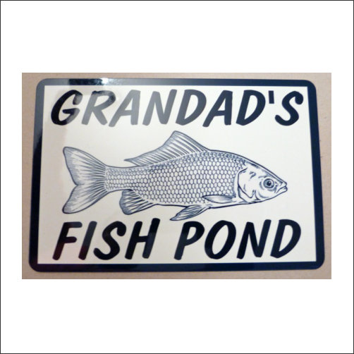 Grandads Fish Pond Sign