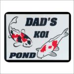 Dad's Koi Pond Sign